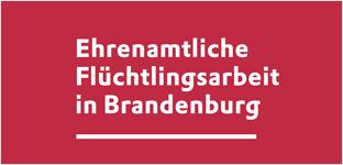 Ehrenamtliche Flüchtlingsarbeit in Brandenburg
